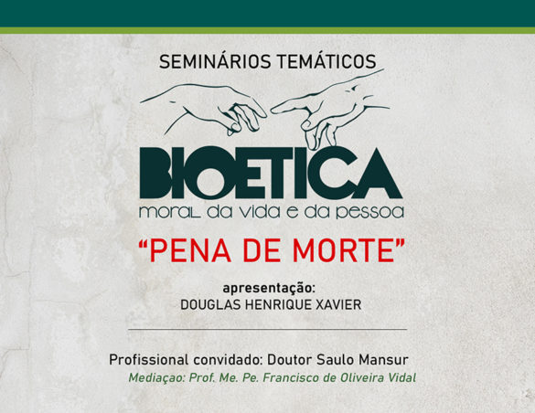 Seminário de Bioética sobre Pena de Morte